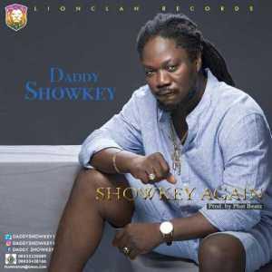 Daddy Showkey - Showkey Again!